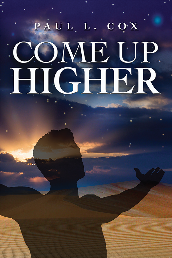 Come up Higher - Paul L Cox - Buy Christian Books Online here
